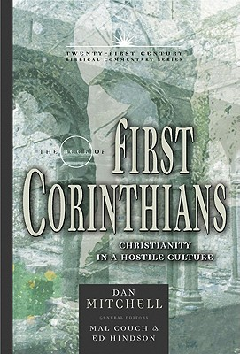 Image for TCBC The Book Of First Corinthians: Christianity In A Hostile Culture (Twenty-First Century Biblical Commentary)