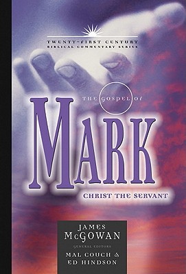 Image for TCBC The Gospel of Mark: Christ The Servant (Twenty-First Century Biblical Commentary)