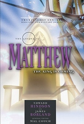 Image for TCBC The Gospel of Matthew: The King is Coming (21st Century Biblical Commentary Series)