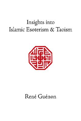Image for Insights into Islamic Esoterism and Taoism (Collected Works of Rene Guenon)