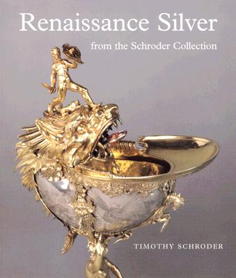 Image for Renaissance Silver from the Schroder Collection
