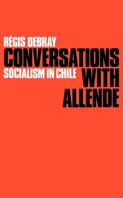 Image for Conversations with Allende: Socialism in Chile