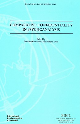 Image for Comparative Confidentiality in Psychoanalysis (IPA: Occasional Papers Series)