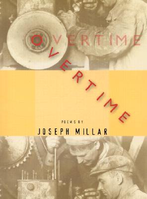 Overtime: Poems, Millar, Joseph