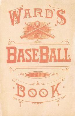 Image for Ward's Baseball Book: How to Become a Player