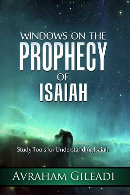 Windows on the Prophecy of Isaiah, Avraham Gileadi