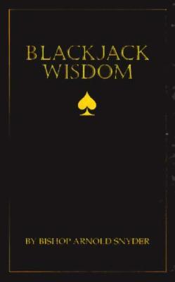 Blackjack Wisdom, Snyder, Arnold; Snyder, Arnold