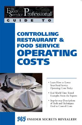 Image for The Food Service Professional Guide to Controlling Restaurant & Food Service Operating Costs (The Food Service Professional Guide to, 5) (The Food Service Professionals Guide, 5)