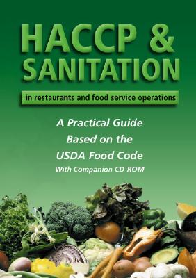 Image for HACCP & Sanitation in Restaurants and Food Service Operations: A Practical Guide Based on the USDA Food Code With Companion CD-ROM