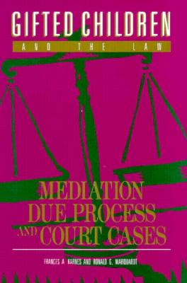 Image for Gifted Children and the Law: Mediation, Due Process, and Court Cases