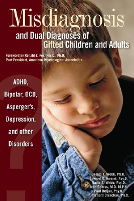 Image for Misdiagnosis And Dual Diagnoses Of Gifted Children And Adults: ADHD, Bipolar, OCD, Asperger's, Depression, And Other Disorders