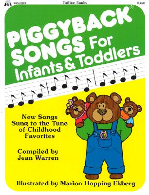 Image for Piggyback Songs for Infants and Toddlers: New Songs Sung to the Tune of Childhood Favorites
