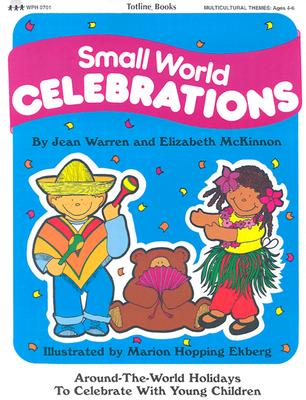 Image for Totline Small World Celebrations ~ Around-The-World Holidays to Celebrate with Young Children