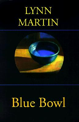 Blue Bowl, Lynn Martin; Jim Bodeen