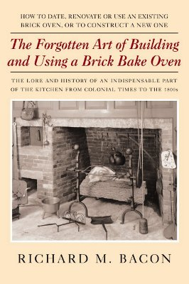 Image for The Forgotten Art Of Building And Using A Brick Bake Oven