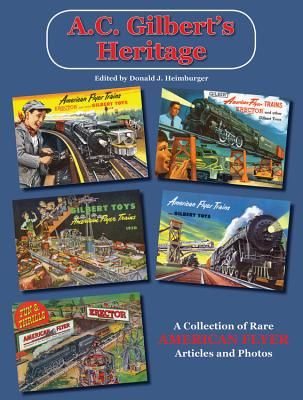 Image for A.C. Gilbert's Heritage: A Collection of Rare American Flyer Articles and Photos