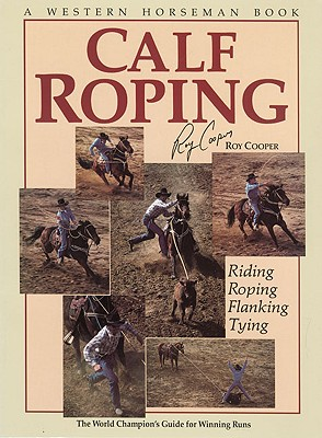 Calf Roping, COOPER, Roy; WITTE, Randy
