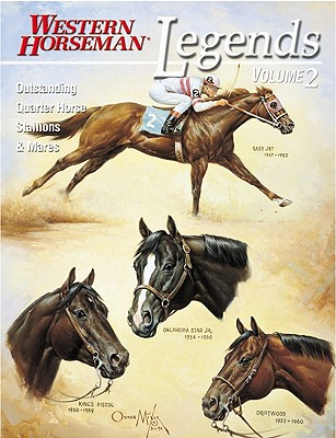 Legends : Outstanding Quarter Horse Stallions and Mares, JIM GOODHUE, FRANK HOLMES, PHIL LIVINGSTON, DIANE C. SIMMONS, PAT CLOSE