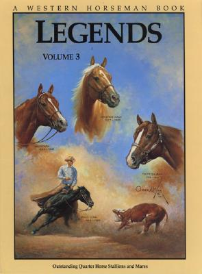 Legends: Outstanding Quarter Horse Stallions And Mares Volume 3