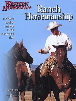 Ranch Horsemanship (Western Horseman Books), Pate, Curt