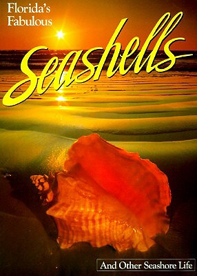 Image for Floridas Fabulous Seashells : And Other Seashore Life