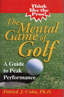 Image for The Mental Game of Golf: A Guide to Peak Performance