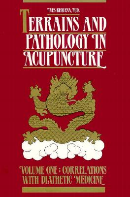 Image for Terrains and Pathology in Acupuncture, Volume One:  Correlations with Daithetic Medicine