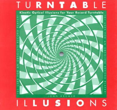 Image for Turntable Illusions: Kinetic Optical Illusions for Your Record Turntable