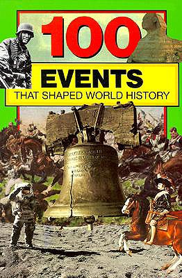 Image for 100 Events That Shaped World History (100 Series)