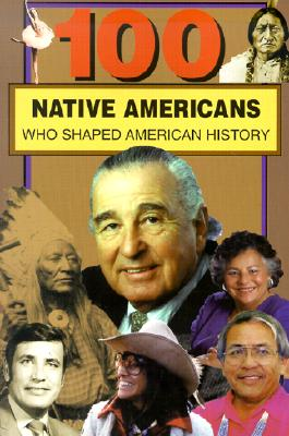 Image for 100 Native Americans Who Shaped American History