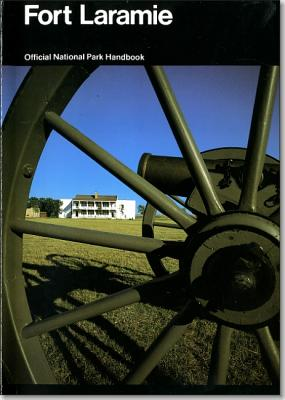 Image for Fort Laramie and the Changing Frontier: Fort Laramie National Historic Site, Wyoming (National Park Service Handbook)