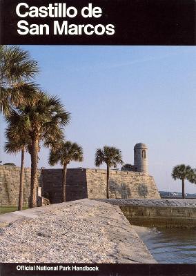 Image for Castillo de San Marcos: A Guide to Castillo de San Marcos National Monument, Florida (National Park Service Handbook)