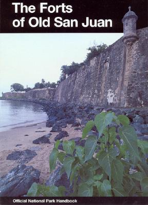 Image for Forts of Old San Juan: San Juan National Historic Site, Puerto Rico (National Park Service Handbook)