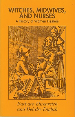 Image for Witches, Midwives and Nurses: A History of Women Healers (Glass Mountain Pamphlets)