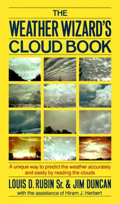 Image for The Weather Wizard's Cloud Book: A Unique Way to Predict the Weather Accurately and Easily by Reading the Clouds