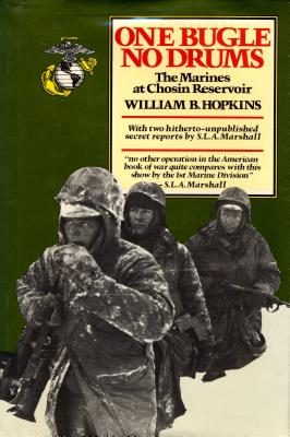 One Bugle, No Drums: The Marines at Chosin Reservoir, Hopkins, William