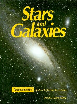 Stars and Galaxies: Astronomy's Guide to Observing the Cosmos