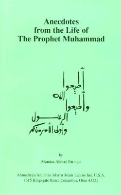 Anecdotes from the Life of the Prophet Muhammad, Faruqi, Mumtaz Ahmad;Faruqui, Mumtaz Ahmad