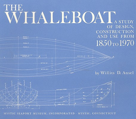 Image for Whaleboat: A Study of Design, Construction and Use from 1850-1970