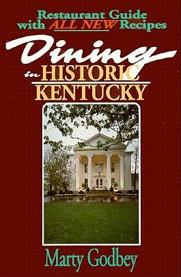 Image for Dining in Historic Kentucky: A Restaurant Guide With All New Recipes
