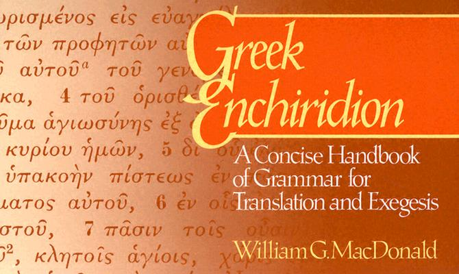 Image for Greek Enchiridion: A Concise Handbook of Grammar for Translation and Exegesis