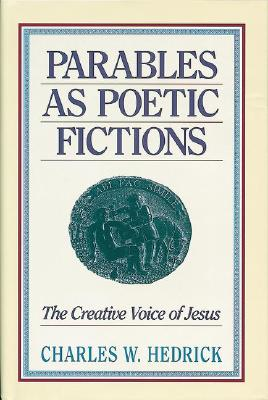 Image for Parables As Poetic Fictions: The Creative Voice of Jesus
