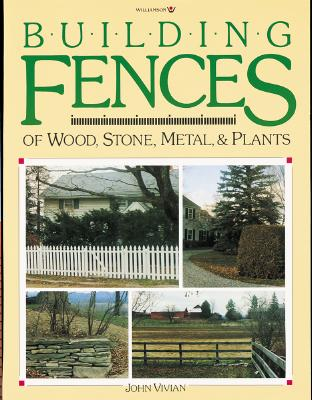 Image for Building Fences of Wood, Stone, Metal, and Plants