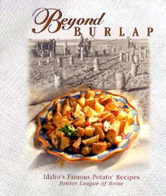 Image for Beyond Burlap : Idahos Famous Potato Recipes