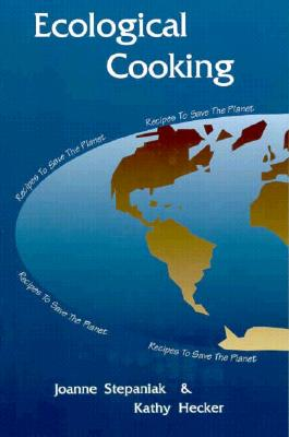 Image for Ecological Cooking: Recipes to Save the Planet