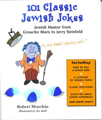 Image for 101 Classic Jewish Jokes: Jewish Humor from Groucho Marx to Jerry Seinfeld