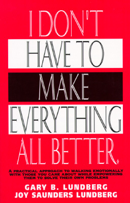 Image for I Don't Have to Make Everything All Better
