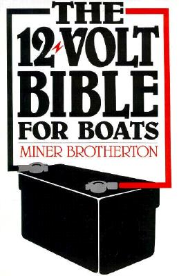 Image for The 12 - Volt Bible for Boats