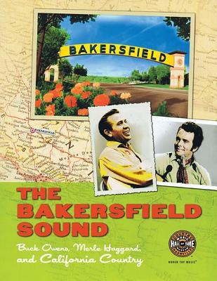 Image for The Bakersfield Sound: Buck Owens, Merle Haggard and California Country