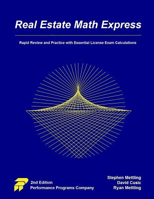 Real Estate Math Express: Rapid Review and Practice with Essential License Exam Calculations, Mettling, Stephen; Cusic, David; Mettling, Ryan